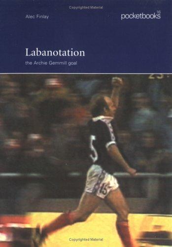 Labanotation: The Archie Gemmill Goal (Pocketbooks)