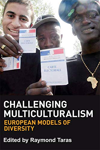 9780748664573: Challenging Multiculturalism: European Models of Diversity