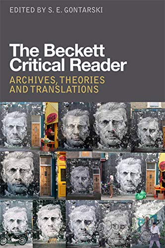 9780748665709: The Beckett Critical Reader: Archives, Theories and Translations