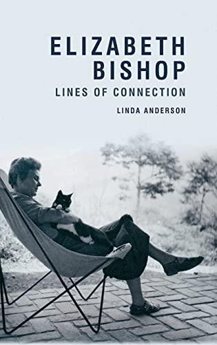 9780748665747: Elizabeth Bishop: Lines of Connection