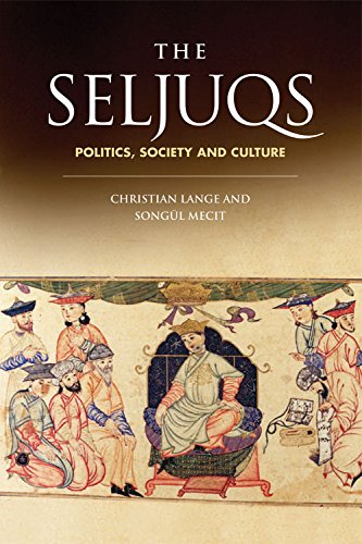 9780748668571: The Seljuqs: Politics, Society and Culture