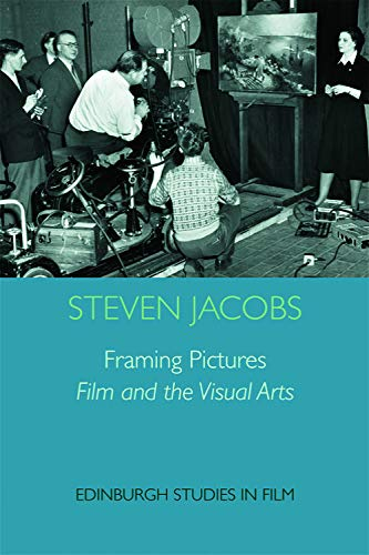 9780748668762: Framing Pictures: Film and the Visual Arts