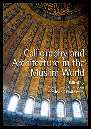 9780748669226: Calligraphy and Architecture in the Muslim World