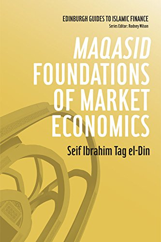 9780748670031: Maqasid Foundations of Market Economics (Edinburgh Guides to Islamic Finance)