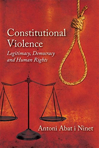 9780748675388: Constitutional Violence: Legitimacy, Democracy and Human Rights