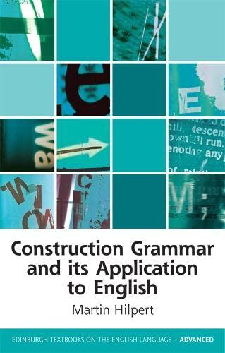 9780748675845: Construction Grammar and its Application to English (Edinburgh Textbooks on the English Language - Advanced)