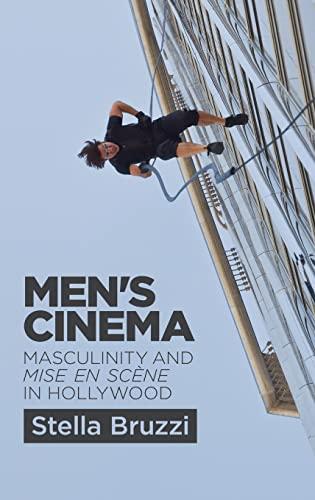 9780748676156: Men's Cinema: Masculinity and Mise-En-Scene in Hollywood