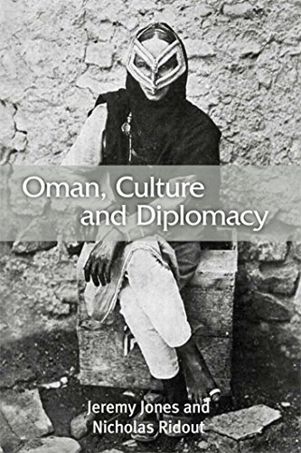 Oman, Culture, and Diplomacy: Jones, Jeremy