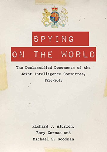 9780748678563: Spying on the World: The Declassified Documents of the Joint Intelligence Committee, 1936-2013