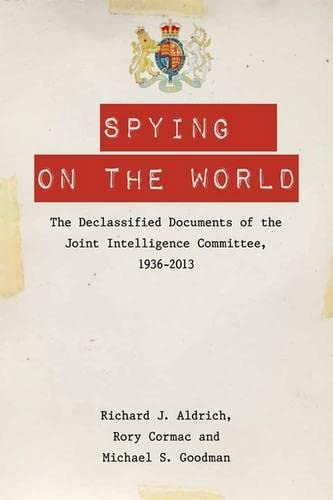 9780748678570: Spying on the World: The Declassified Documents of the Joint Intelligence Committee, 1936-2013
