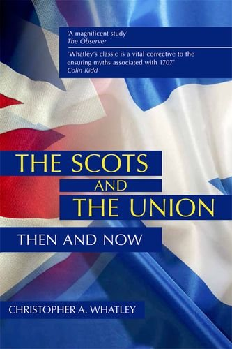 9780748680269: The Scots and the Union: Then and Now