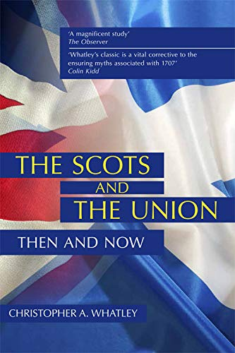 9780748680276: The Scots and the Union: Then and Now
