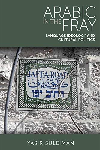 9780748680313: Arabic in the Fray: Language Ideology and Cultural Politics