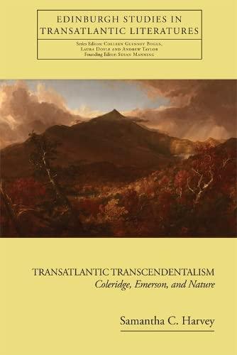 9780748681365: Transatlantic Transcendentalism: Coleridge, Emerson, and Nature (Edinburgh Studies in Transatlantic Literatures EUP)