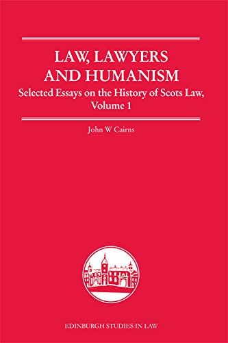 9780748682096: Law, Lawyers, and Humanism: Selected Essays on the History of Scots Law: 1 (Edinburgh Studies in Law)