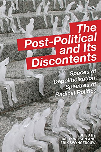 9780748682973: The Post-political and its Discontents: Spaces of Depoliticization, Spectres of Radical Politics