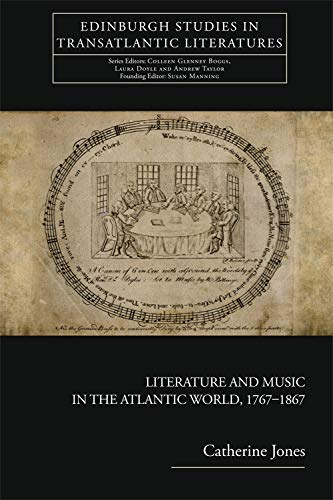 9780748684618: Literature and Music in the Atlantic World, 1767-1867 (Edinburgh Studies in Transatlantic Literatures EUP)