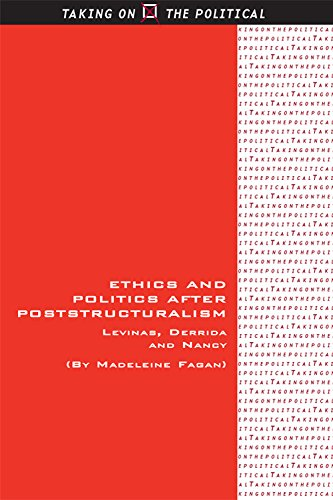 9780748685134: Ethics and Politics after Poststructuralism: Levinas, Derrida and Nancy (Taking on the Political)