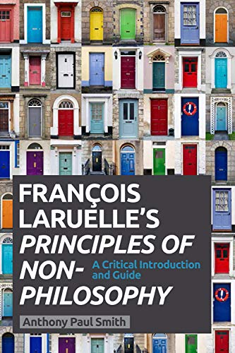 9780748685264: Francois Laruelle's Principles of Non-philosophy: A Critical Introduction and Guide