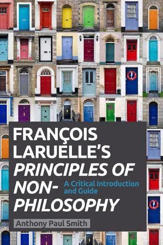 9780748685271: Francois Laruelle's Principles of Non Philosophy
