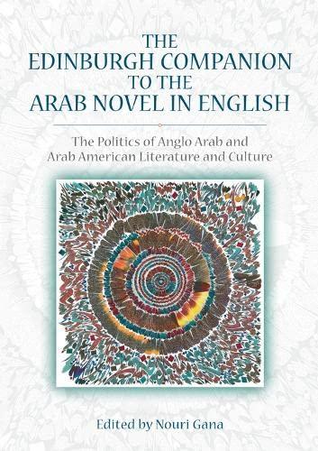 9780748685547: Edinburgh Companion to the Arab Novel in English