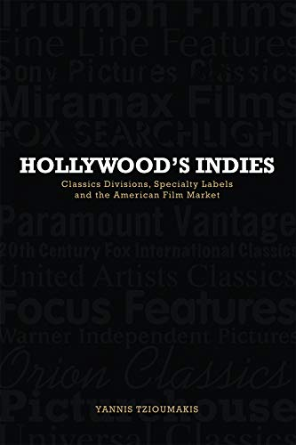 9780748685936: Hollywood's Indies: Classics Divisions, Specialty Labels and American Independent Cinema