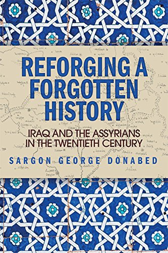 9780748686025: Reforging a Forgotten History: Iraq and the Assyrians in the Twentieth Century