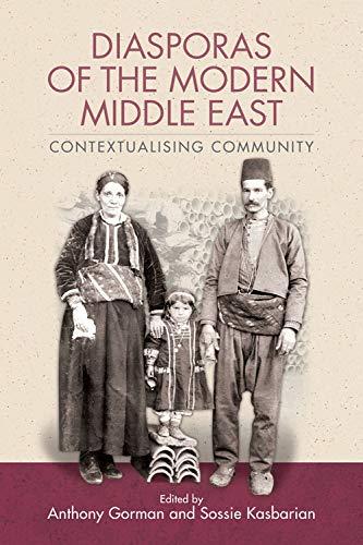 Diasporas of the Modern Middle East: Contextualising Community: Edinburgh University Press