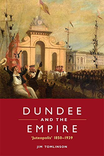 9780748686148: Dundee and the Empire: 'Juteopolis' 1850-1939