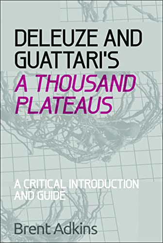 9780748686452: Deleuze and Guattari's A Thousand Plateaus: A Critical Introduction and Guide