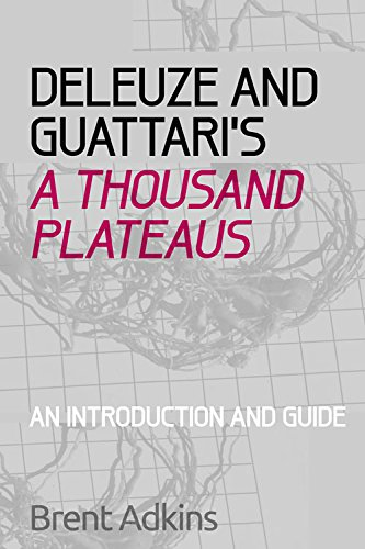 9780748686469: Deleuze and Guattari's A Thousand Plateaus: A Critical Introduction and Guide