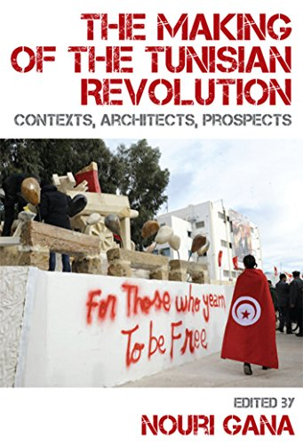 9780748691043: The Making of the Tunisian Revolution: Contexts, Architects, Prospects