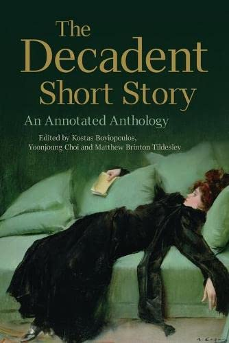 THE DECADENT SHORT STORY: BOYIOPOULOS KOSTAS C