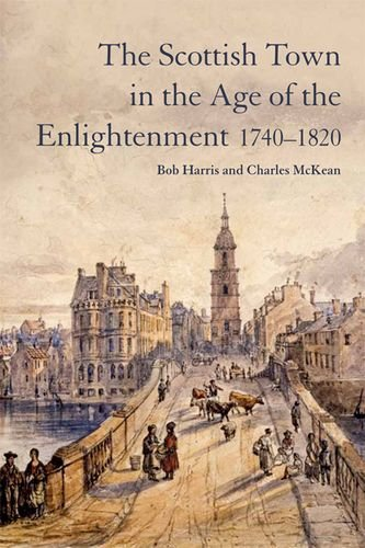 9780748692569: The Scottish Town in the Age of the Enlightenment 1740-1820