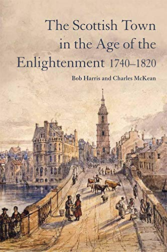 9780748692576: The Scottish Town in the Age of the Enlightenment 1740-1820