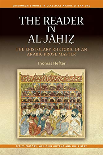 9780748692743: The Reader in al-Jahiz: The Epistolary Rhetoric of an Arabic Prose Master (Edinburgh Studies in Classical Arabic Literature EUP)