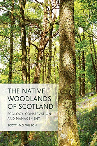9780748692842: The Native Woodlands of Scotland: Ecology, Conservation and Management