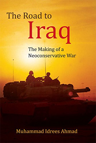 9780748693023: The Road to Iraq: American Neoconservatism and the Iraq War