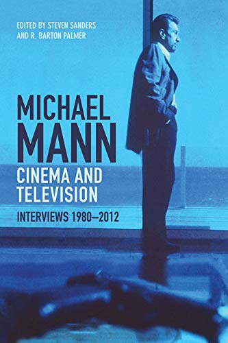 9780748693542: Michael Mann Cinema and Television: Interviews 1980-2012