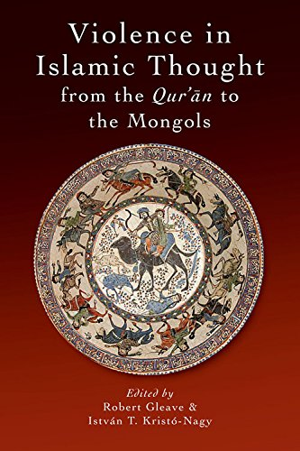 9780748694235: Violence in Islamic Thought from the Qur'an to the Mongols