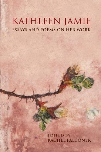 9780748696000: Kathleen Jamie: Essays and Poems on Her work