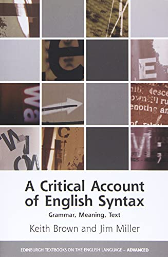 A Critical Account of English Syntax: Grammar,: Keith Brown, Jim