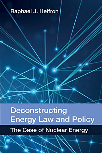 9780748696666: Deconstructing Energy Law and Policy: The Case of Nuclear Energy