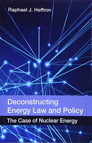 9780748696680: Deconstructing Energy Law and Policy: The Case of Nuclear Energy