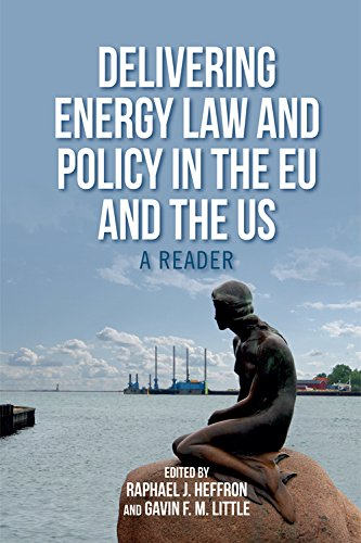 9780748696796: Delivering Energy Law and Policy in the EU and the US: A Reader