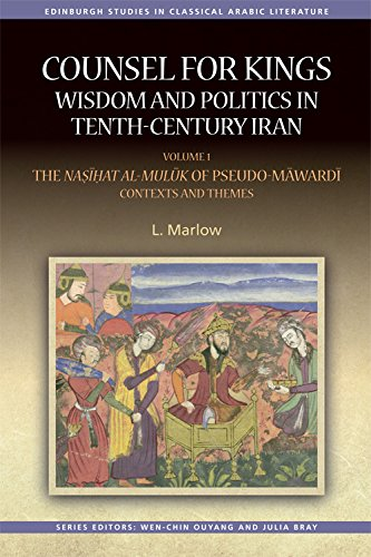 9780748696901: 1: Counsel for Kings: Wisdom and Politics in Tenth-Century Iran: Volume I: The Nasihat al-muluk of Pseudo-Mawardi: Contexts and Themes (Edinburgh Studies in Classical Arabic Literature)
