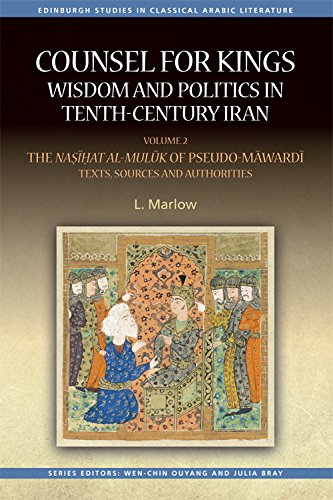 9780748696987: 2: Counsel for Kings: Wisdom and Politics in Tenth-Century Iran: Volume II: The Nasihat al-muluk of Pseudo-Mawardi: Texts, Sources and Authorities ... Studies in Classical Arabic Literature EUP)
