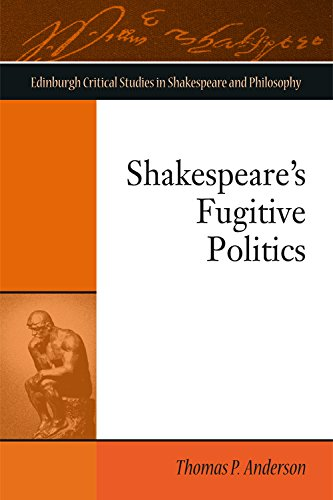 9780748697342: Shakespeare's Fugitive Politics (Edinburgh Critical Studies in)