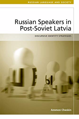 9780748697434: Russian Speakers in Post-Soviet Latvia: Discursive Identity Strategies (Russian Language and Society)