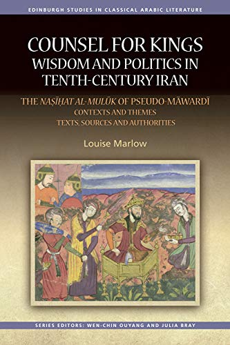 9780748697564: Counsel for Kings: Wisdom and Politics in Tenth-Century Iran: Volume II: The Nasihat al-muluk of Pseudo-Mawardi: Texts, Sources and Authorities (Edinburgh Studies in Classical Arabic Literature EUP)